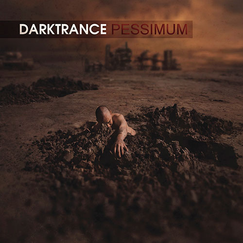 Вышел новый альбом DARKTRANCE - Pessimum (2013)