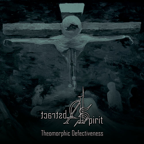 Вышел новый альбом ABSTRACT SPIRIT - Theomorphic Defectiveness (2013)